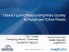 Detecting and Responding More Quickly to Advanced Cyber Attacks