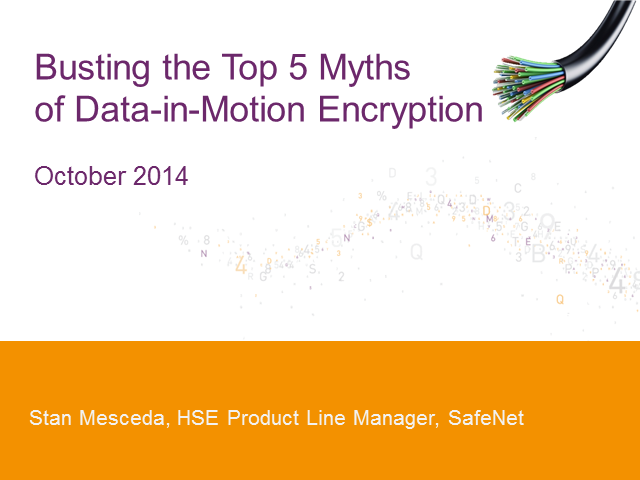 Busting the Top 5 Myths of Protecting Data in Motion