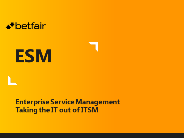 Enterprise Service Management: Taking the IT out of IT Service Management