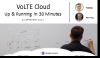 vIMS & vEPC up and running in 30 minutes for VoLTE Cloud Advantage