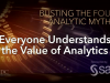 Busting the Four Analytic Myths: Everyone Understands the Value of Analytics