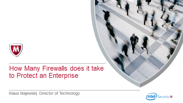 How many firewalls does it take to protect an enterprise?