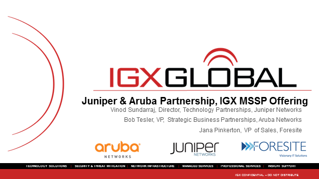 IGX Global Presents: A Juniper and Aruba Partnership