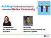 Building Your Business Case for a Branded Online Community