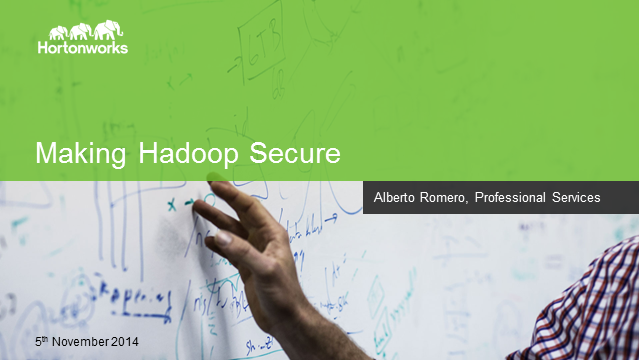 Making Hadoop Secure