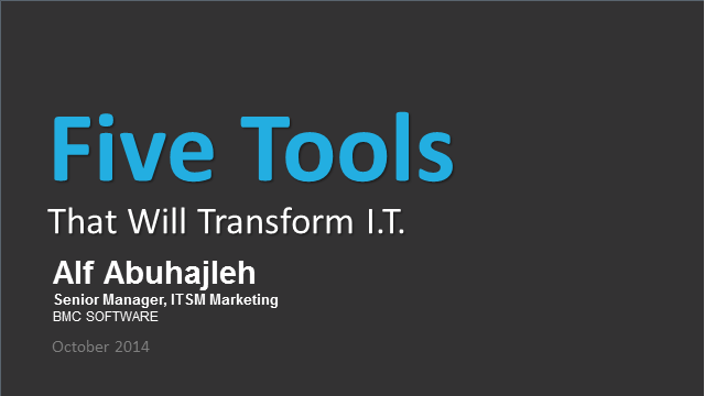 Five Tools that will Transform IT