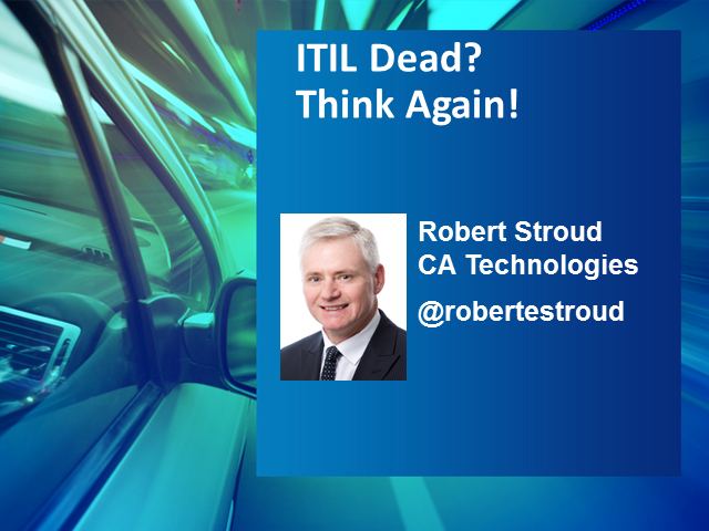 ITIL Dead? Think Again!