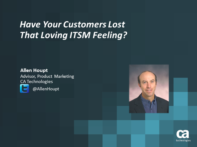 Have Your Customers Lost that Loving ITSM Feeling?