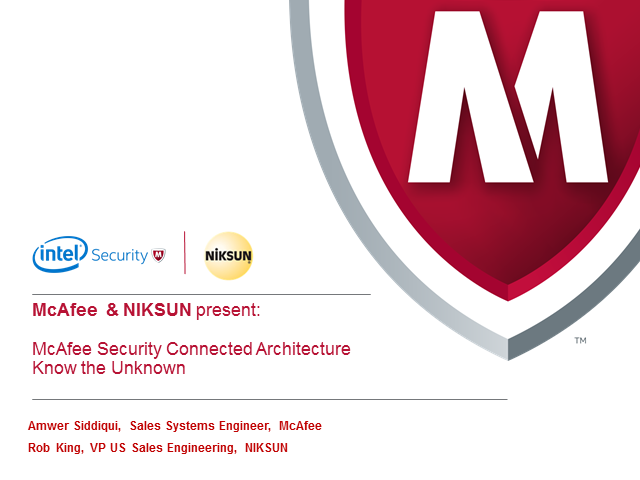 NIKSUN presents:  McAfee Security Connected Architecture - Know the Unknown