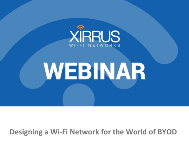 Designing a Wi-Fi Network for the World of BYOD
