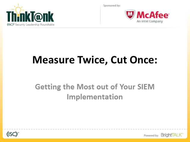Measure Twice, Cut Once: Getting the Most Out of Your SIEM Implementation