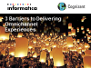 Overcoming 3 Barriers to Delivering Omnichannel Experiences