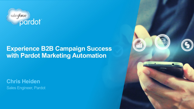 Experience B2B Campaign Success with Pardot Marketing Automation