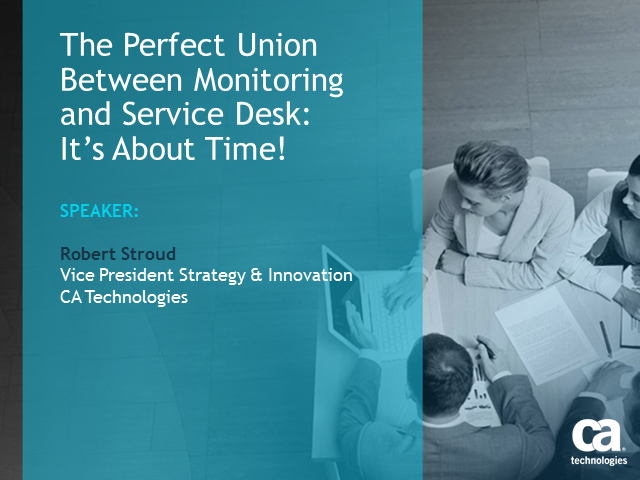 The Perfect Union Between Monitoring and Service Desk: It's About Time!