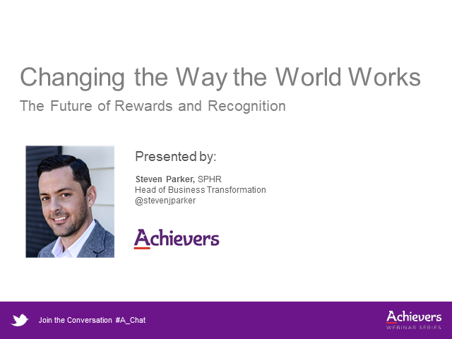 Changing the Way the World Works: The Future of Rewards and Recognition