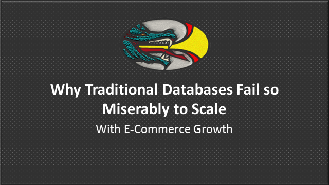 Why Traditional Databases Fail so Miserably to Scale with E-Commerce Site Growth