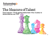 Panel Session: The Measure of Talent