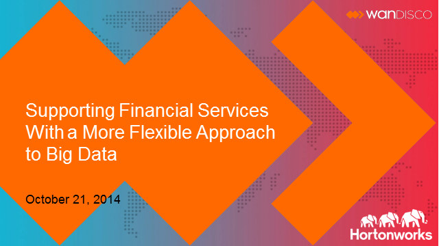 Supporting Financial Services with a More Flexible Approach to Big Data