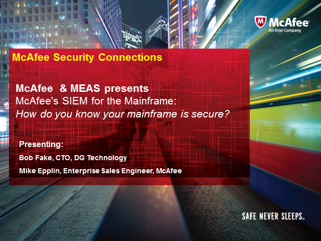 McAfee and MEAS present:  How do you know your mainframe is secure?