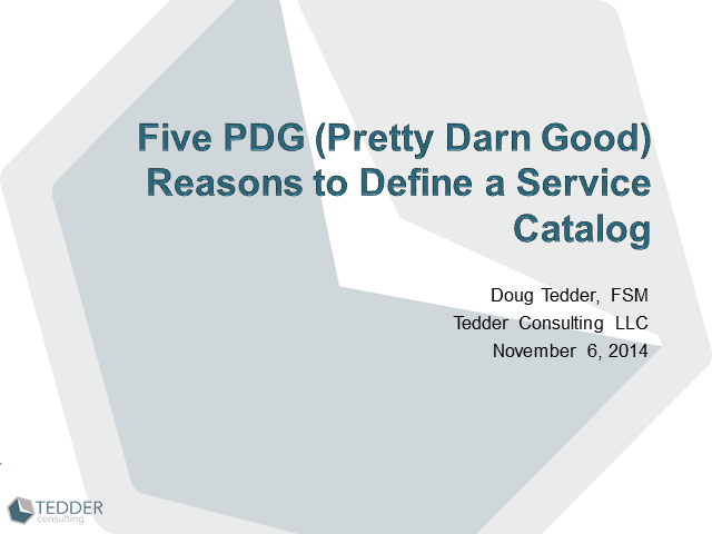 Five PDG (Pretty Darn Good) Reasons to Define a Service Catalog