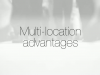Multi-location Advantages