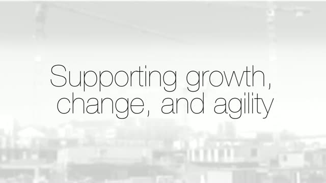 Supporting High Growth, Change, and Business Agility