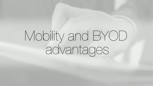 Mobility and BYOD Advantages