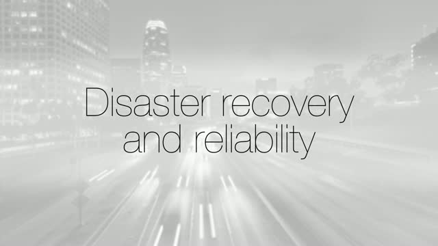 Disaster Recovery and Reliability