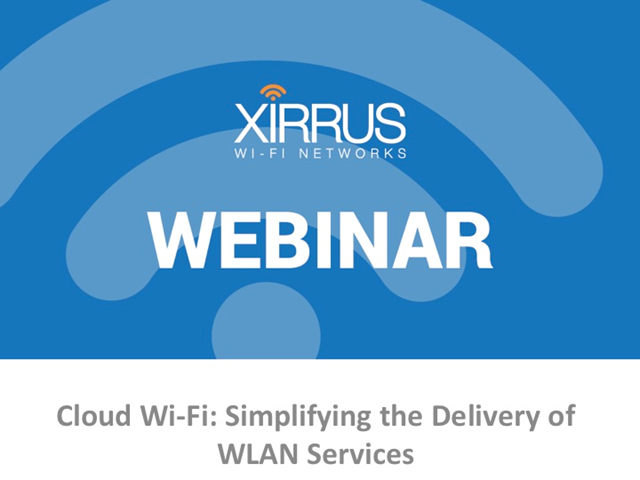 Cloud Wi-Fi: Simplifying the Delivery of WLAN Services