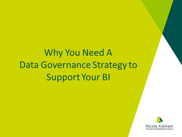 Why You Need A Data Governance Strategy to Support Your BI