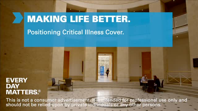 L&G Making Life Better - Positioning Critical Illness Cover