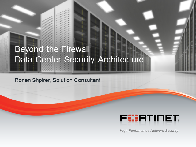 Beyond the Firewall: Data Center Security Architecture