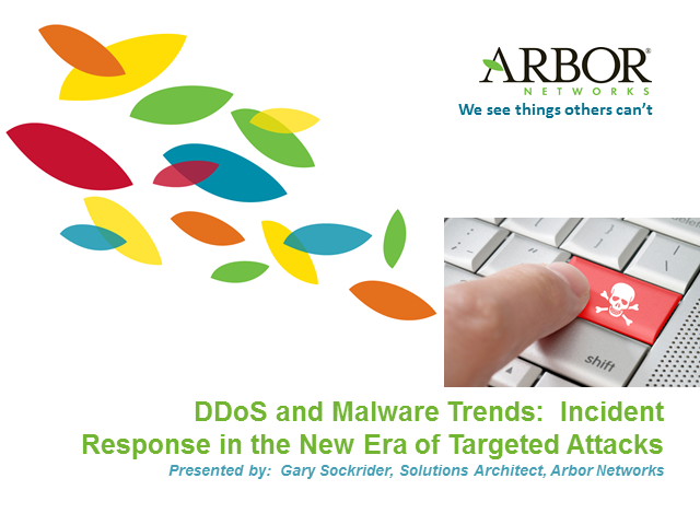 DDoS and Malware Trends: Incident Response in the New Era of Targeted Attacks