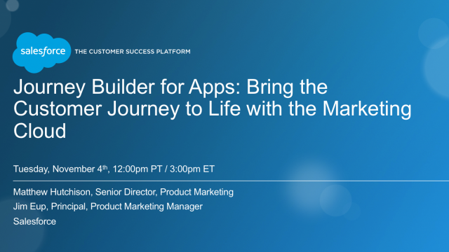 Journey Builder for Apps: Bring the Customer Journey to Life w/Marketing Cloud