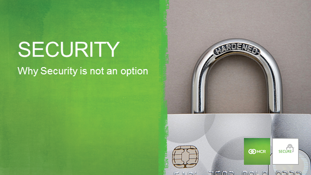 NCR Secure - because security is not an option