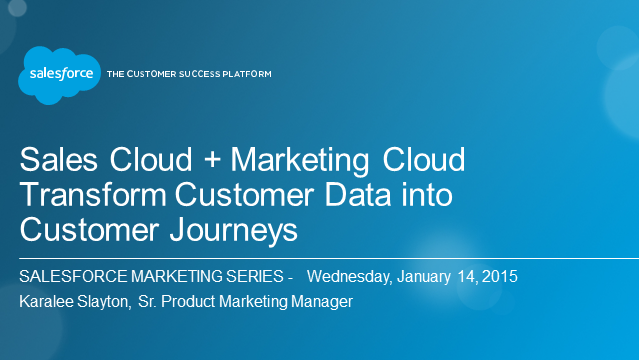 Sales Cloud + Marketing Cloud: Transform Customer Data into Customer Journeys