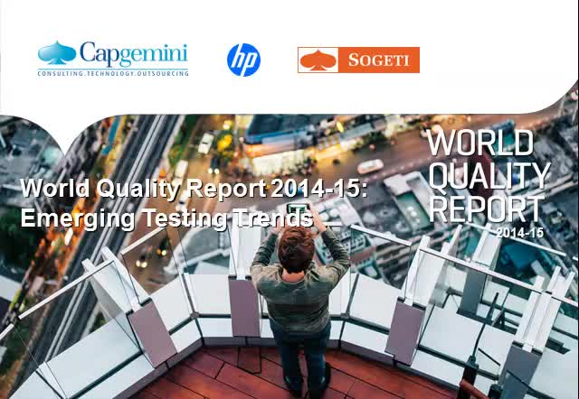 Emerging Trends in Testing – Conclusions from the 2014-2015 World Quality Report