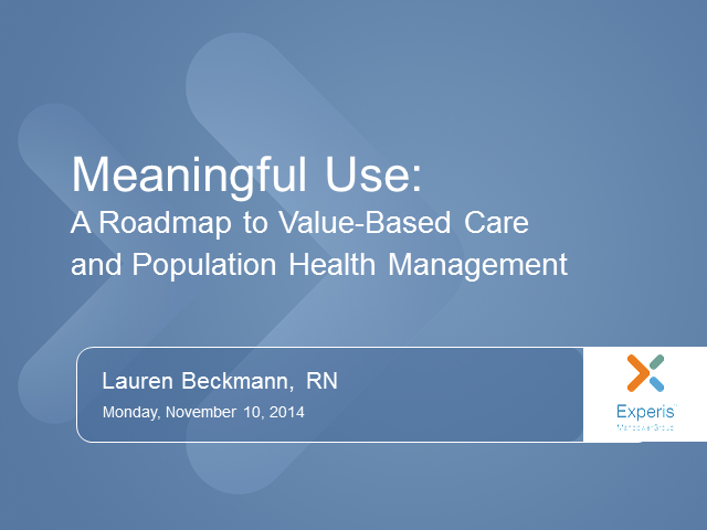 Meaningful Use: A Roadmap to Value-Based Care and Population Health Management