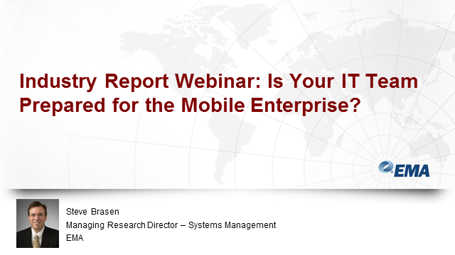 Industry Report: Is Your IT Team Prepared for the Mobile Enterprise?