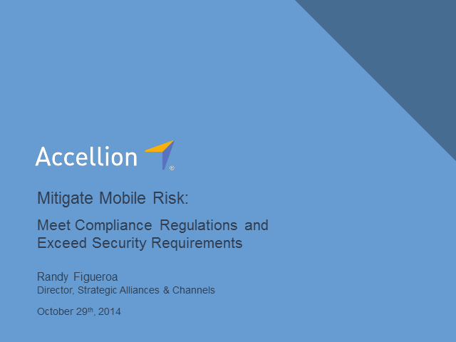 Mitigate Mobile Risk: Meet Regulations AND Exceed Requirements