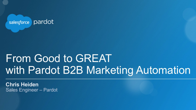 From Good to GREAT Marketing with Pardot B2B Marketing Automation