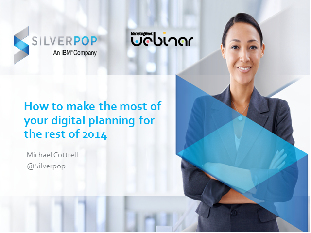 How to make the most of your digital planning for the rest of 2014