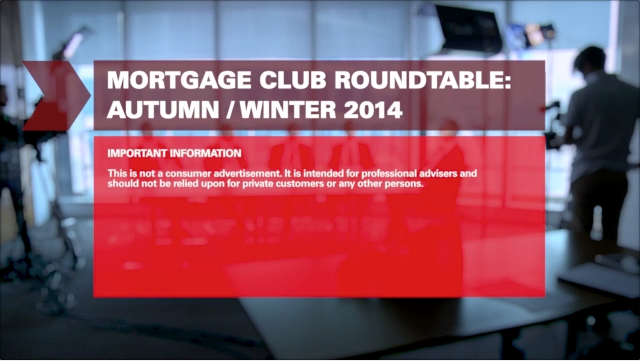 Mortgage Club: Roundtable Autumn/Winter 2014