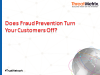 Does Fraud Prevention Turn Your Customers Off?