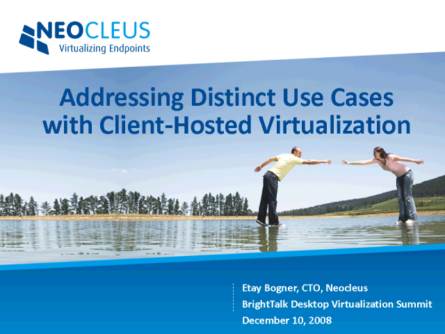 Addressing Distinct Use Cases with Client-hosted Virtualization