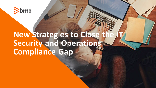 New Strategies to Close the Security and Operations Compliance Gap