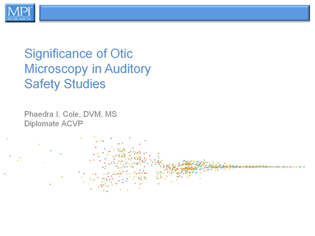 Significance of Otic Microscopy in Auditory Safety Studies