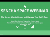 Secure and deploy apps to desktop or mobile with Sencha Space