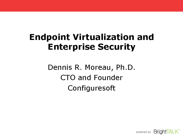 Endpoint Virtualization and Enterprise Security