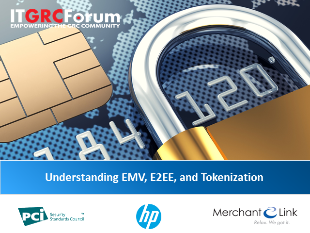 Understanding EMV,  End-to-end encryption, and Tokenization.